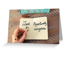 Look For Opportunity Everywhere Greeting Card