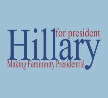 Hillary making femininity presidential  One Piece - Short Sleeve