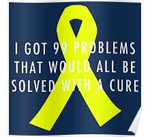 99 Problems Cure - Yellow Poster