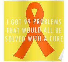 99 Problems Cure - Orange Poster
