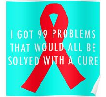 99 Problems Cure - Red Poster