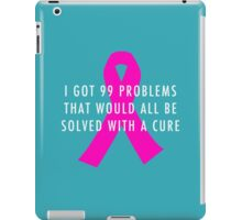 99 Problems Cure - Pink iPad Case/Skin
