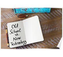 Old School versus New Technology Poster