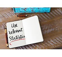 Use Relevant Statistics Photographic Print