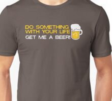 Do Something with Your Life Unisex T-Shirt