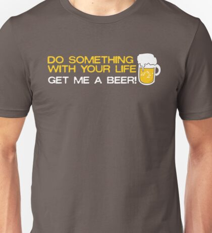 Do Something with Your Life Unisex T-Shirt