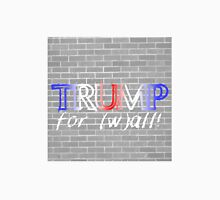 Trump for (w)all! Unisex T-Shirt