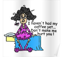 Funny No Coffee Morning Humor Poster