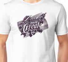 Dream Imagine Create Unisex T-Shirt