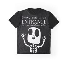 Every Exit is an Entrance Graphic T-Shirt