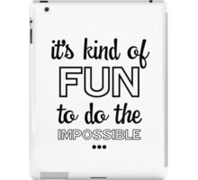 It's Kind Of Fun To Do The Impossible Sticker iPad Case/Skin