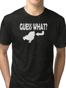 Guess What Tri-blend T-Shirt