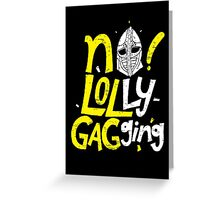 No Lollygagging Greeting Card