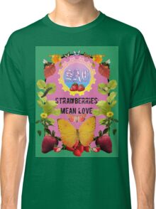 Strawberries Mean Love - A Tribute Classic T-Shirt