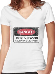 DANGER Logic & Reason are harmful to faith (Aged) Women's Fitted V-Neck T-Shirt