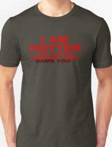 Hotter Than Most Unisex T-Shirt