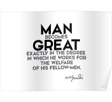 man becomes great - gandhi Poster