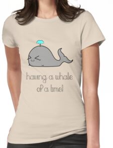 Whale of a Time (Pun Vers.) Womens Fitted T-Shirt