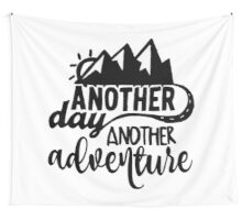 Another Day Another Adventure Wall Tapestry