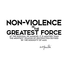 non-violence is the greatest force - gandhi Photographic Print
