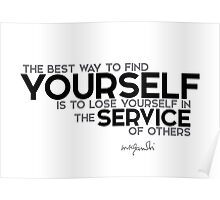 find youself in service of others - gandhi Poster