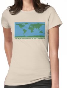 The World's Greatest Planet On Earth - ONE:Print Womens Fitted T-Shirt