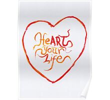 Heart your life Poster