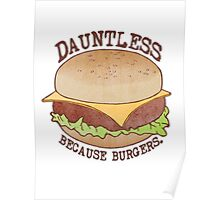Dauntless - Because Burgers Poster