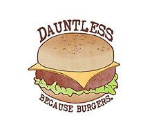 Dauntless - Because Burgers Photographic Print