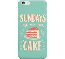 Sundays Are For Cake iPhone Case/Skin