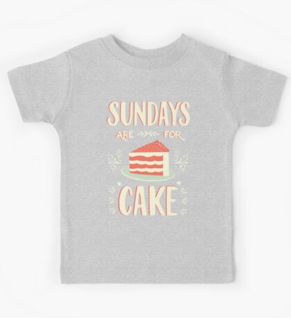 Sundays Are For Cake Kids Tee