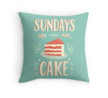 Sundays Are For Cake Throw Pillow