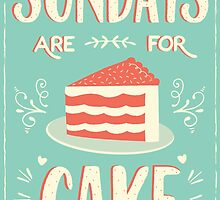 Sundays Are For Cake by KarinBijlsma