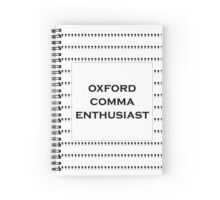 The Oxford Comma Enthusiast Spiral Notebook
