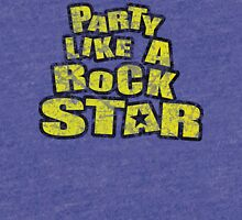 Party like a Rock Star Tri-blend T-Shirt