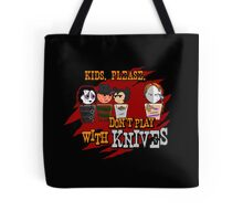 Don't Play With Knives Tote Bag