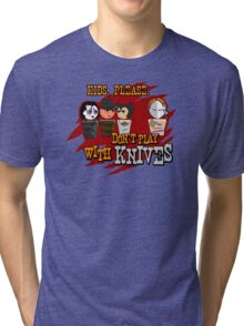 Don't Play With Knives Tri-blend T-Shirt
