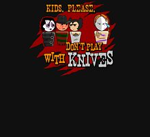 Don't Play With Knives Unisex T-Shirt
