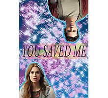 You Saved Me [Stydia] Photographic Print