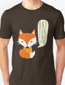 Oh! for fox sake 2 T-Shirt