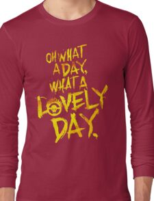 Mad Max Fury Road What A Lovely Day!  Long Sleeve T-Shirt