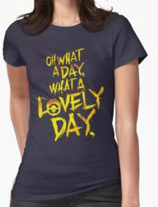 Mad Max Fury Road What A Lovely Day!  Womens Fitted T-Shirt