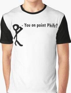 You on point phife? Graphic T-Shirt