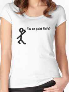 You on point phife? Women's Fitted Scoop T-Shirt
