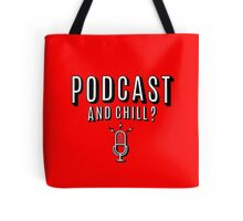 PodCast and Chill Tote Bag