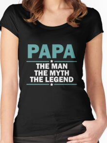 PAPA THE MAN THE MYTH THE LEGEND Women's Fitted Scoop T-Shirt