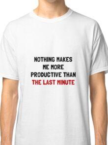 Last Minute Classic T-Shirt