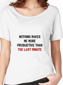 Last Minute Women's Relaxed Fit T-Shirt