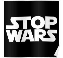 Stop Wars, Star Wars Logo Poster