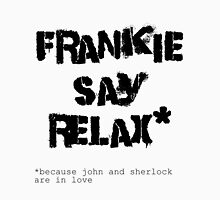 JOHNLOCK | Frankie Say Relax (Because John and Sherlock Are in Love) Unisex T-Shirt